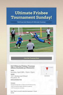 Ultimate Frisbee Tournament Sunday!