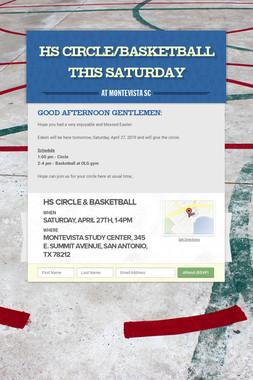 HS Circle/Basketball this Saturday