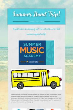 Summer Band Trip!