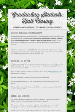 Graduating Students: Hall Closing