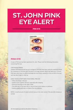St. John Pink Eye Alert