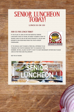SENIOR LUNCHEON TODAY!