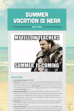 Summer Vacation is Near