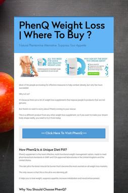 PhenQ Weight Loss | Where To Buy ?
