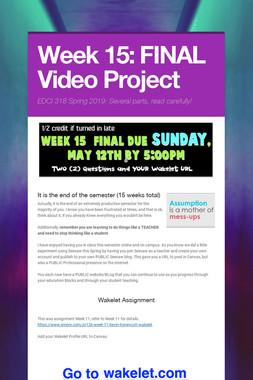 Week 15: FINAL Video Project
