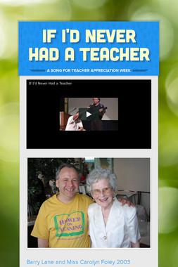 If I'd Never Had a Teacher