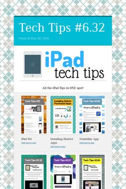 Tech Tips #6.32