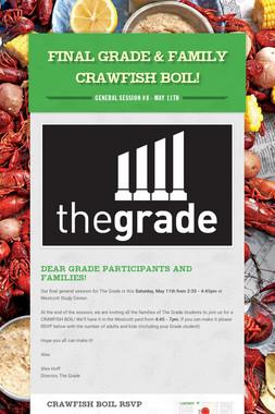 Final Grade & Family Crawfish Boil!