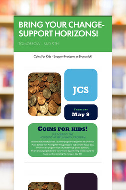 BRING YOUR CHANGE-SUPPORT HORIZONS!