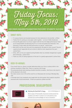Friday Focus: May 5th, 2019