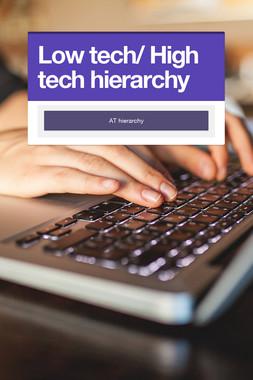 Low tech/ High tech hierarchy