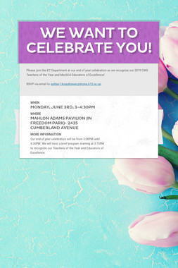 we want to celebrate you!
