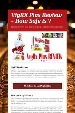 VigRX Plus Review - How Safe Is ?