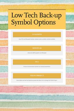 Low Tech Back-up Symbol Options