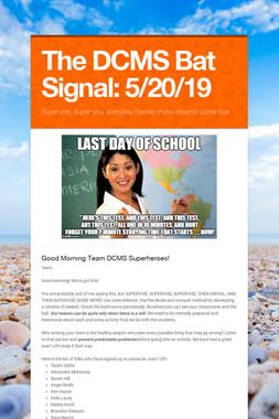 The DCMS Bat Signal: 5/20/19