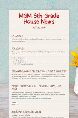 MGM 8th Grade House News