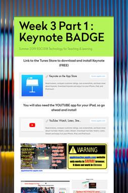 Week 3 Part 1 : Keynote BADGE
