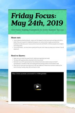 Friday Focus: May 24th, 2019
