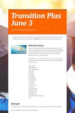 Transition Plus         June 3