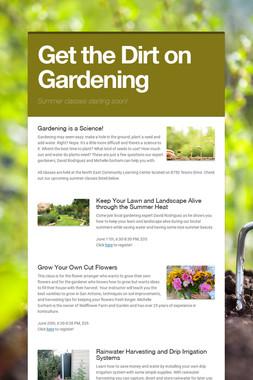Get the Dirt on Gardening