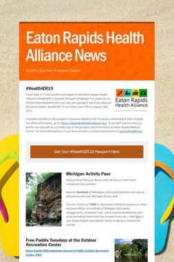 Eaton Rapids Health Alliance News