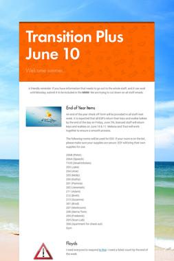 Transition Plus         June 10
