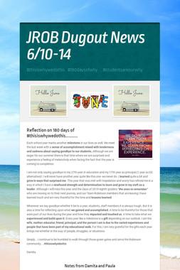 JROB Dugout News            6/10-14
