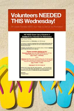 Volunteers NEEDED THIS Wednesday!