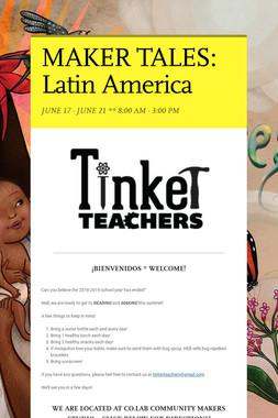 MAKER TALES: Latin America
