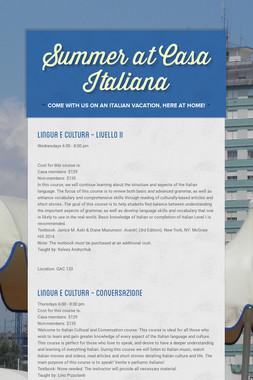 Summer at Casa Italiana