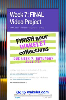 Week 7: FINAL Video Project