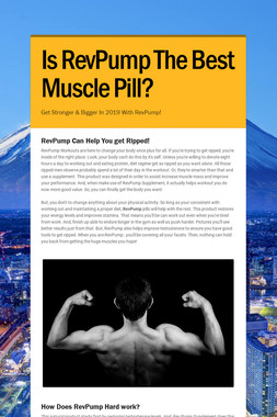 Is RevPump The Best Muscle Pill?