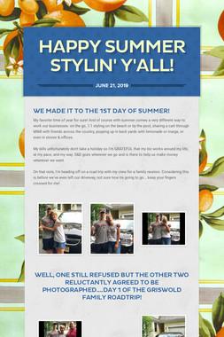 Happy Summer Stylin' Y'All!