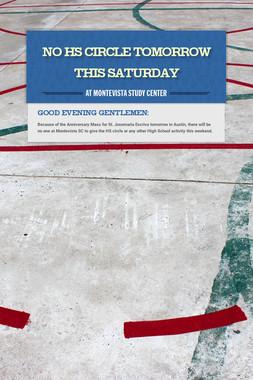 NO HS Circle Tomorrow this Saturday