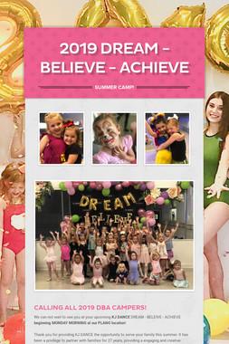 2019 DREAM - BELIEVE - ACHIEVE