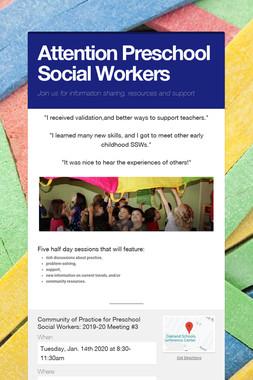 Attention Preschool Social Workers