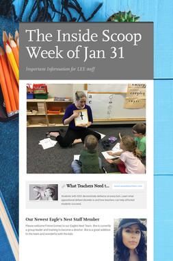 The Inside Scoop Week of Jan 31