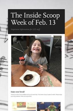 The Inside Scoop Week of Feb. 13