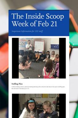 The Inside Scoop Week of Feb 21
