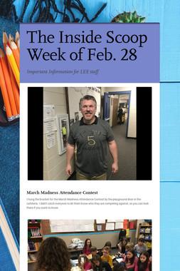 The Inside Scoop Week of Feb. 28