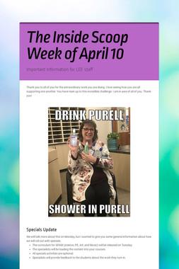 The Inside Scoop Week of April 10