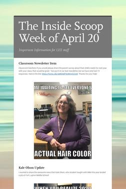 The Inside Scoop Week of April 20