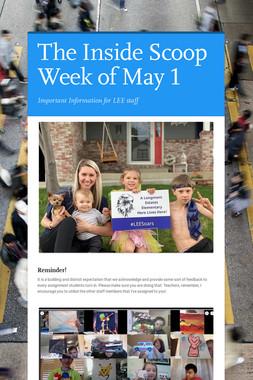 The Inside Scoop Week of May 1