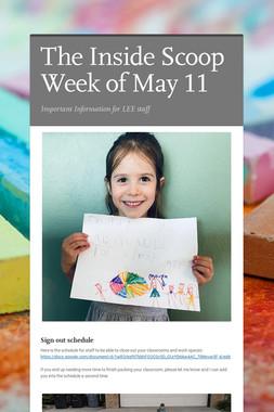 The Inside Scoop Week of May 11