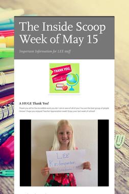 The Inside Scoop Week of May 15