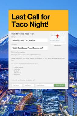 Last Call for Taco Night!