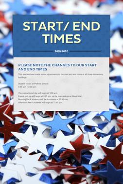 Start/ End Times