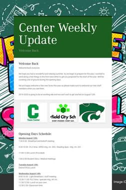 Center Weekly Update