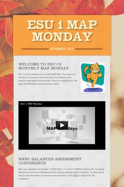 ESU 1 MAP Monday
