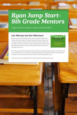 Ryan Jump Start- 8th Grade Mentors